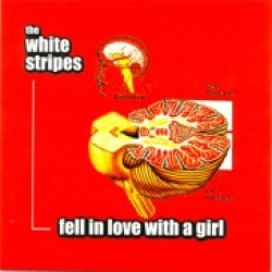 White Stripes, The - Fell in Love With a Girl b/w I Just Don't Know What to Do With Myself [7''] (Black Vinyl)